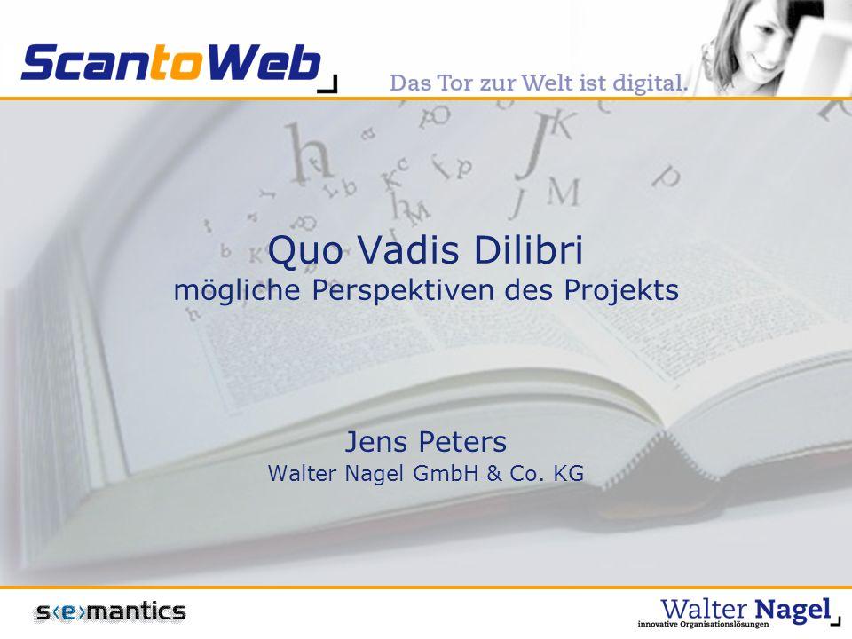 Quo Vadis Dilibri mögliche Perspektiven des Projekts Jens Peters Walter Nagel GmbH & Co. KG