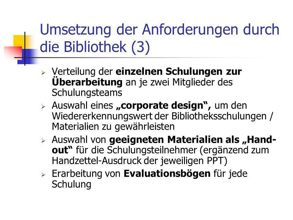 Umsetzung der Anforderungen durch die Bibliothek (3) Verteilung der einzelnen Schulungen zur Überarbeitung an je zwei Mitglieder des Schulungsteams Au