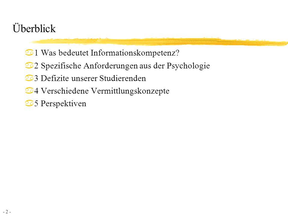 - 2 - Überblick a1 Was bedeutet Informationskompetenz.
