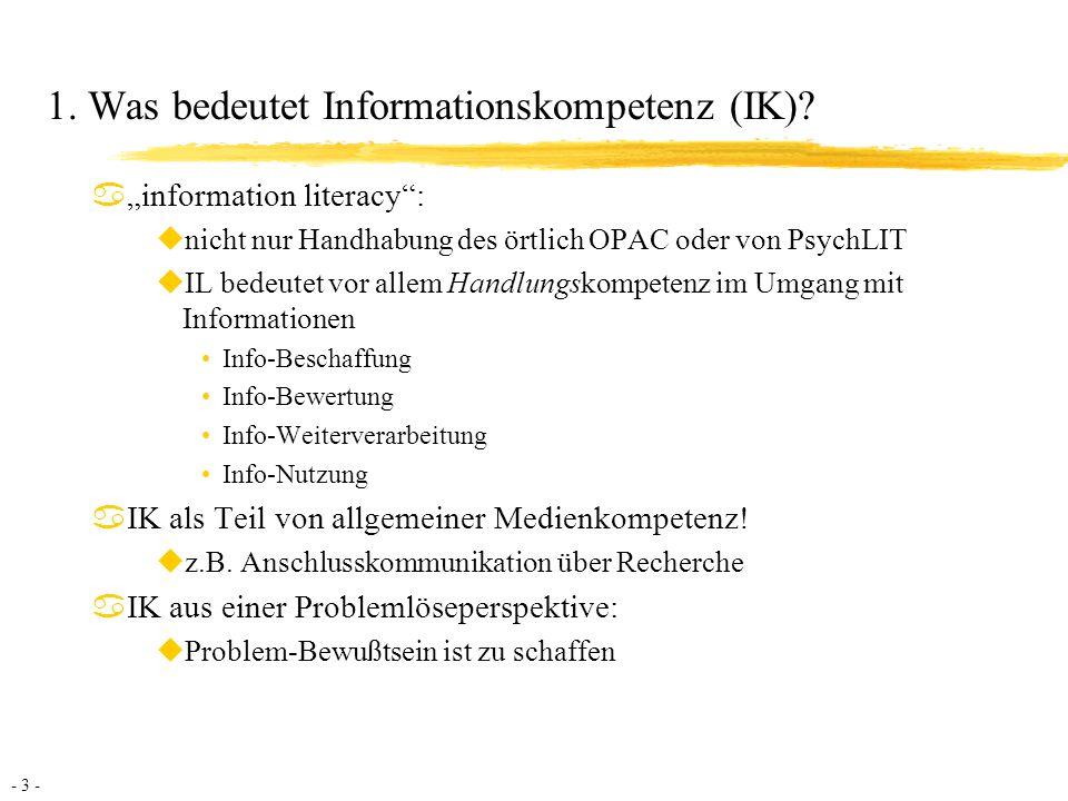 - 3 - 1.Was bedeutet Informationskompetenz (IK).