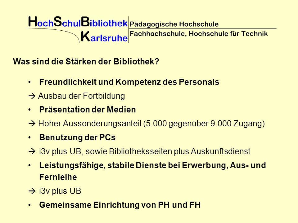 Freundlichkeit und Kompetenz des Personals Ausbau der Fortbildung Präsentation der Medien Hoher Aussonderungsanteil (5.000 gegenüber 9.000 Zugang) Ben