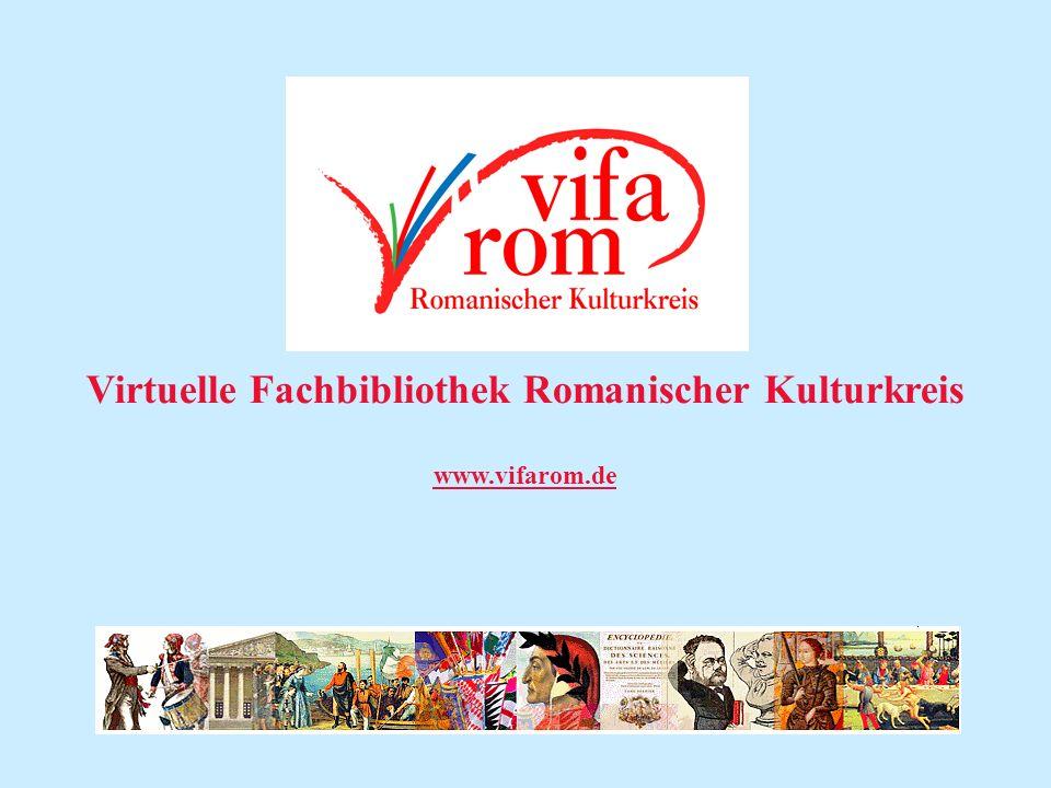 Virtuelle Fachbibliothek Romanischer Kulturkreis www.vifarom.de