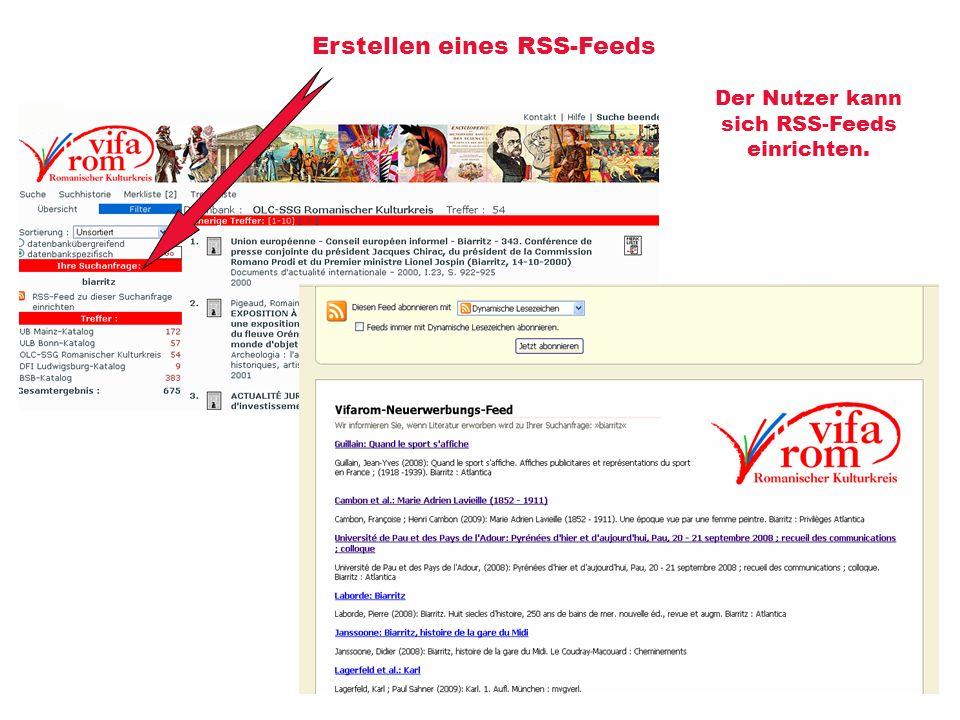 Erstellen eines RSS-Feeds Der Nutzer kann sich RSS-Feeds einrichten.