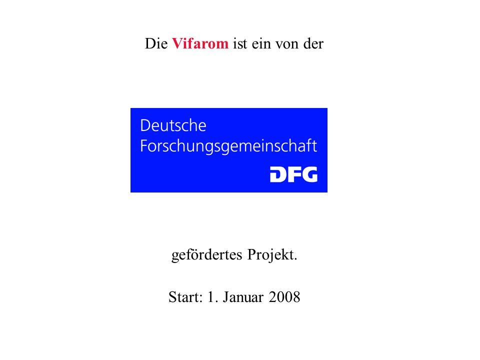 Die Vifarom ist ein von der gefördertes Projekt. Start: 1. Januar 2008