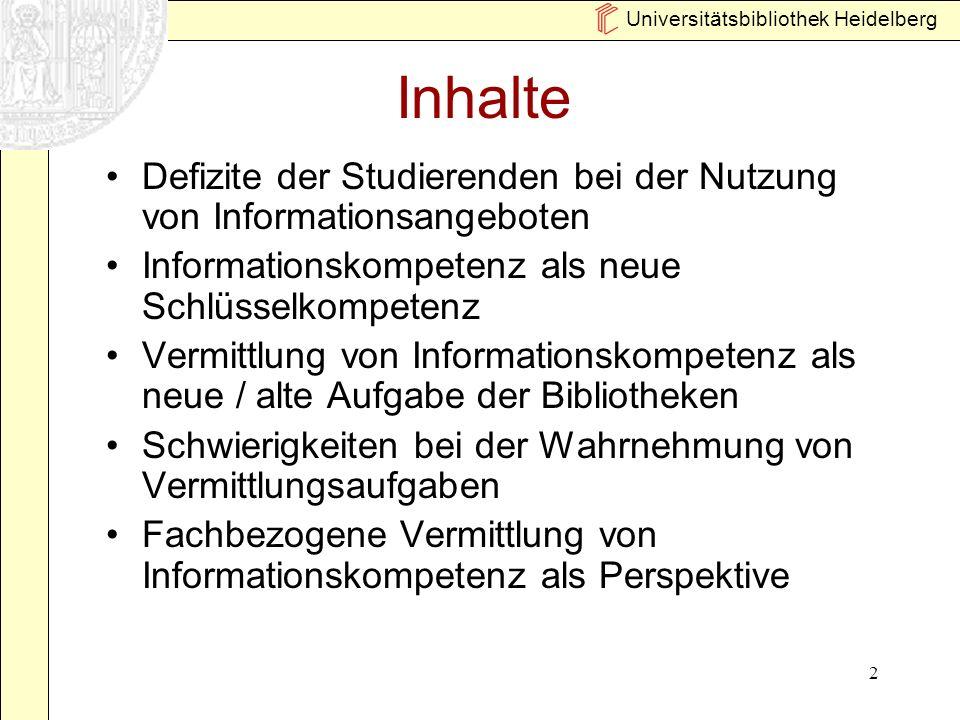 Universitätsbibliothek Heidelberg 13 Potenzielle Ressourcen Information Literacy Seiten der ACRL http://www.ala.org/ala/acrl/acrlissues/acrlinfolit/informationliteracy.htm AG-Informationskompetenz in NRW http://www.ulb.uni-bonn.de/informationskompetenz/ IFLA Section Information Literacy European Network an Information Literacy (ENIL) http://www.ceris.cnr.it/Basili/EnIL/index.html Analyse der Erwartungen der Lehrenden Analyse der pädagogischen Potenziale der Bibliotheken