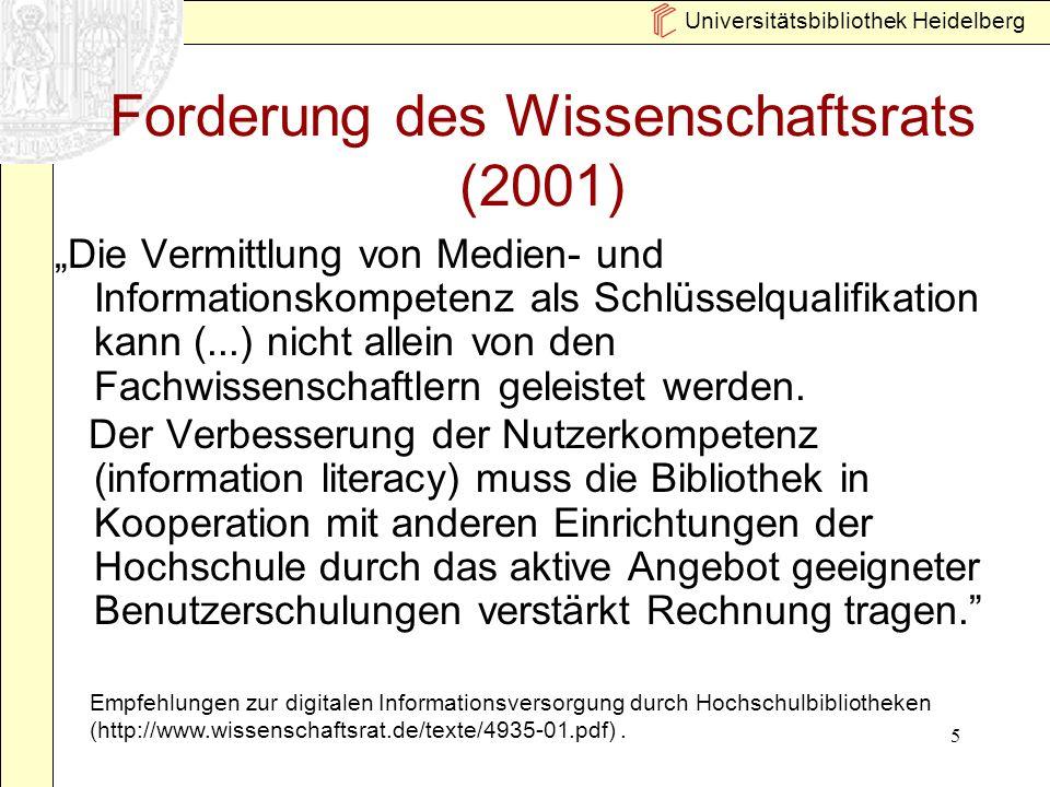 Universitätsbibliothek Heidelberg 6 Informationskompetenz als wichtige Schlüsselkompetenz Definition (in Anlehnung an ALA): Die Fähigkeit bezogen auf ein Problem Informationsbedarf zu erkennen Informationen zu ermitteln Informationen zu bewerten Informationen effektiv zu nutzen Erfolgreiches Management von Bibliotheken und Bibliothekseinrichtungen, Bd 2, (8/3), S.