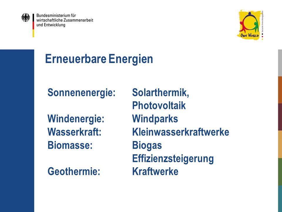 Sonnenenergie: Solarthermik, Photovoltaik Windenergie: Windparks Wasserkraft: Kleinwasserkraftwerke Biomasse: Biogas Effizienzsteigerung Geothermie:Kr