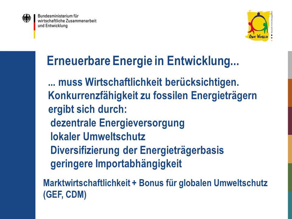 Erneuerbare Energie in Entwicklung...... muss Wirtschaftlichkeit berücksichtigen. Konkurrenzfähigkeit zu fossilen Energieträgern ergibt sich durch: de