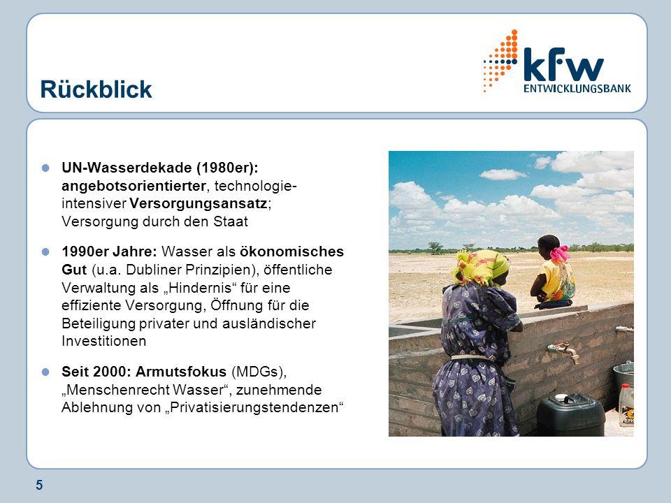 5 Rückblick UN-Wasserdekade (1980er): angebotsorientierter, technologie- intensiver Versorgungsansatz; Versorgung durch den Staat 1990er Jahre: Wasser