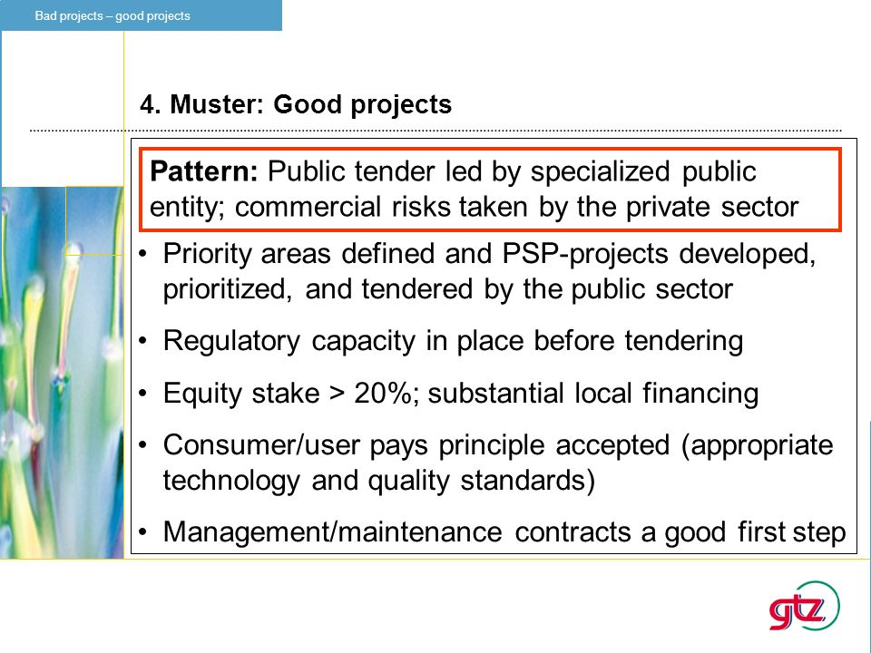 4. Muster: Good projects Bad projects – good projects Priority areas defined and PSP-projects developed, prioritized, and tendered by the public secto