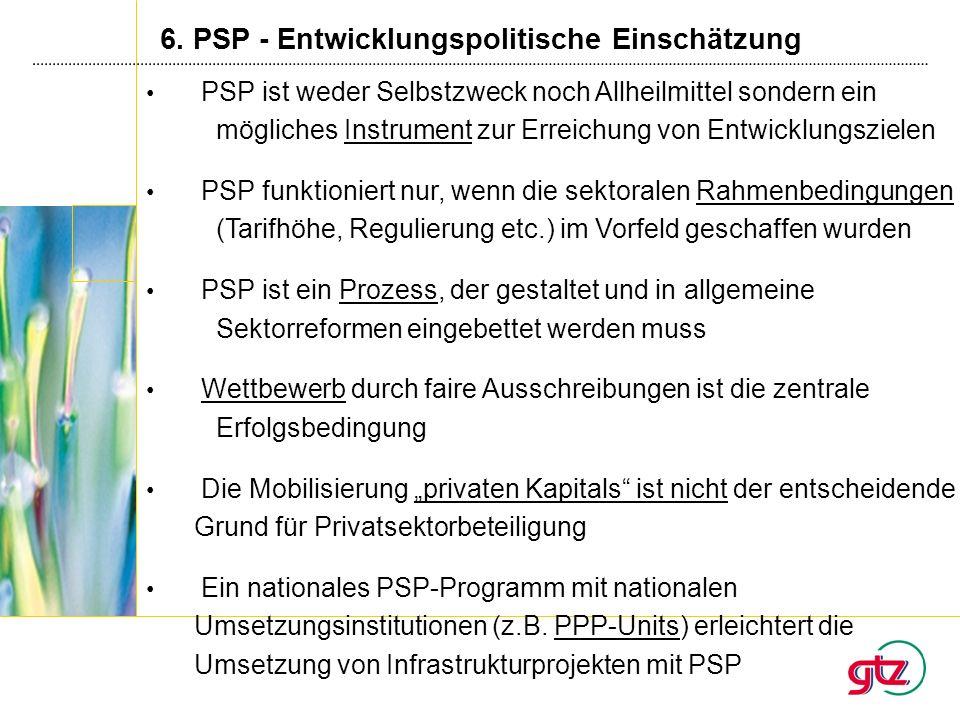 6. PSP - Entwicklungspolitische Einschätzung PSP ist weder Selbstzweck noch Allheilmittel sondern ein mögliches Instrument zur Erreichung von Entwickl