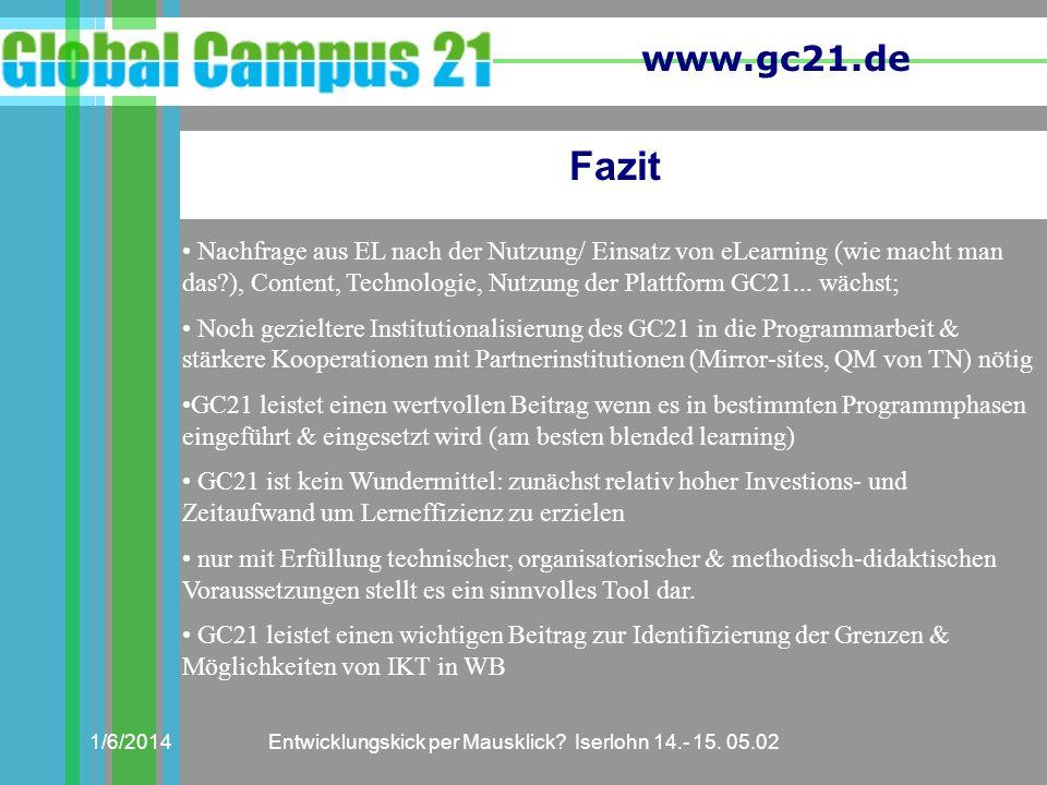 www.gc21.de 1/6/2014Entwicklungskick per Mausklick? Iserlohn 14.- 15. 05.02 Fazit Nachfrage aus EL nach der Nutzung/ Einsatz von eLearning (wie macht
