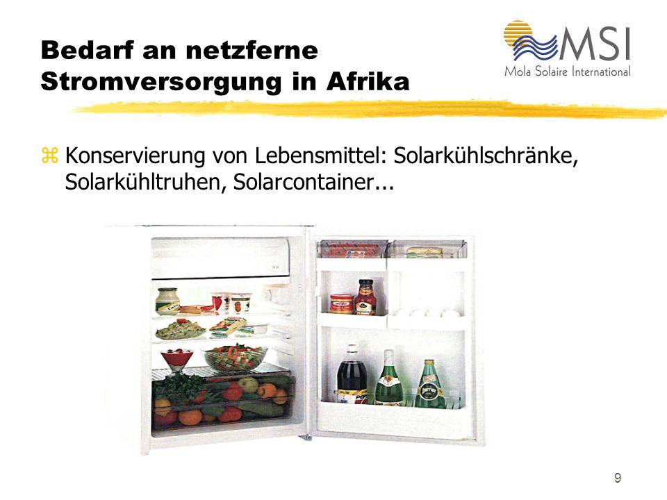 9 Bedarf an netzferne Stromversorgung in Afrika zKonservierung von Lebensmittel: Solarkühlschränke, Solarkühltruhen, Solarcontainer...