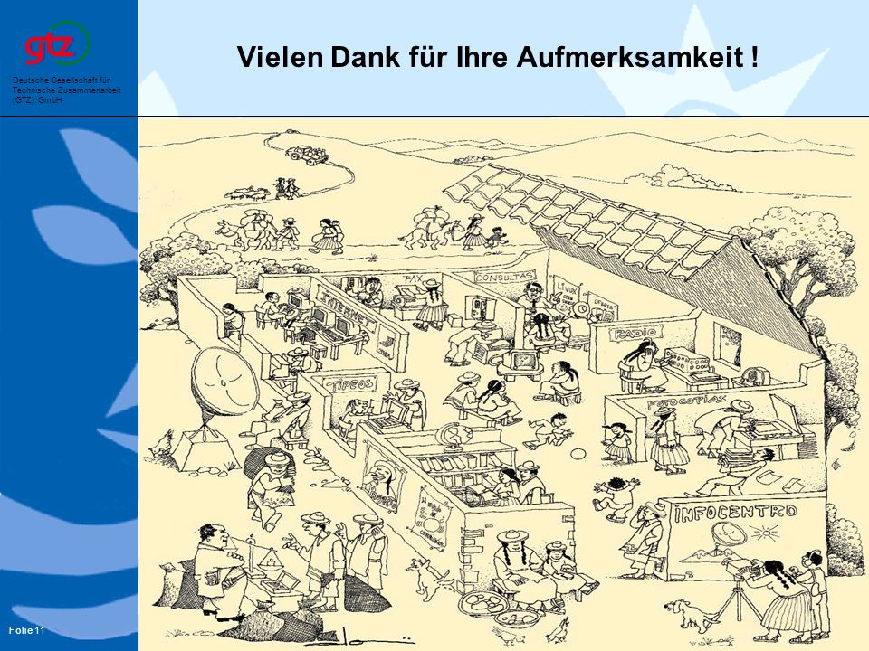 Deutsche Gesellschaft für Technische Zusammenarbeit (GTZ) GmbH Folie 11 Von Klaus Hornberger und Carsten Hellpap GATE/GTZ Vielen Dank für Ihre Aufmerk
