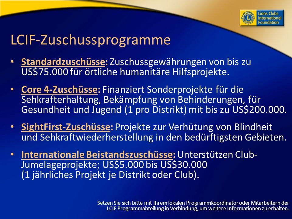LCIF-Zuschussprogramme Standardzuschüsse: Zuschussgewährungen von bis zu US$75.000 für örtliche humanitäre Hilfsprojekte.