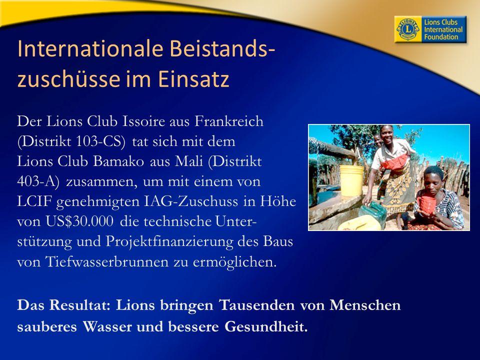 Internationale Beistands- zuschüsse im Einsatz Der Lions Club Issoire aus Frankreich (Distrikt 103-CS) tat sich mit dem Lions Club Bamako aus Mali (Distrikt 403-A) zusammen, um mit einem von LCIF genehmigten IAG-Zuschuss in Höhe von US$30.000 die technische Unter- stützung und Projektfinanzierung des Baus von Tiefwasserbrunnen zu ermöglichen.
