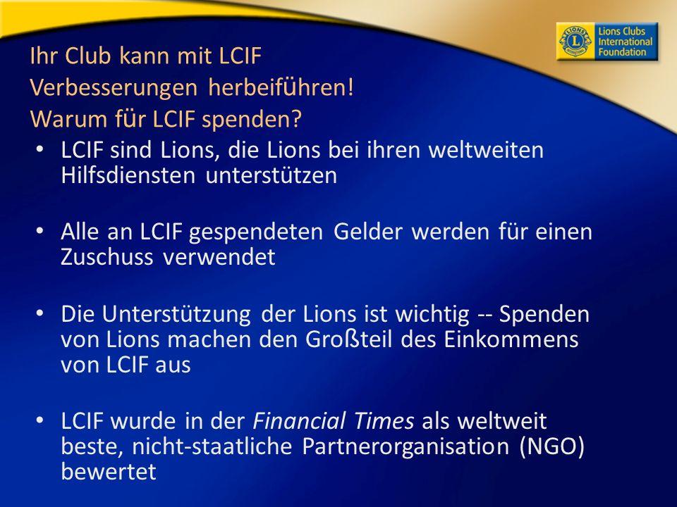 Ihr Club kann mit LCIF Verbesserungen herbeif ü hren.