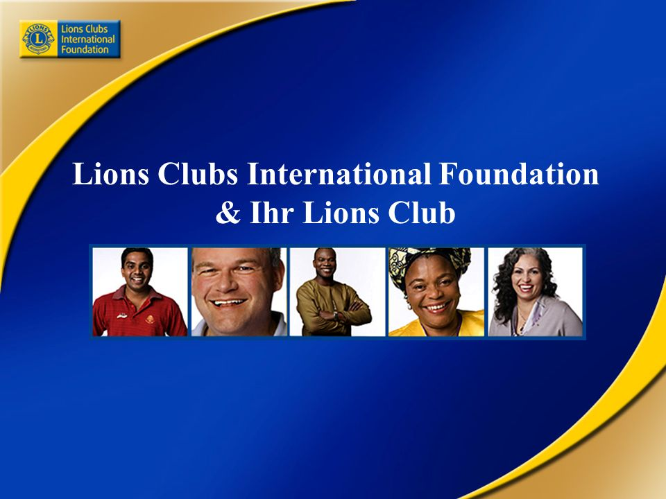 Lions Clubs International Foundation & Ihr Lions Club