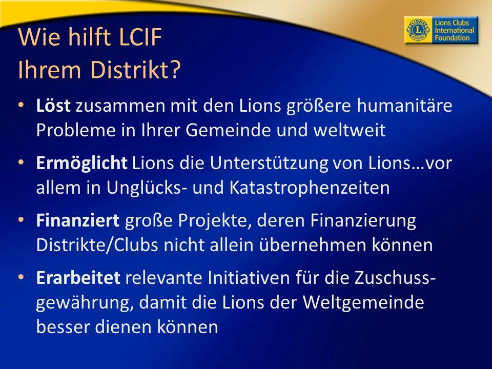 Wie hilft LCIF Ihrem Distrikt.