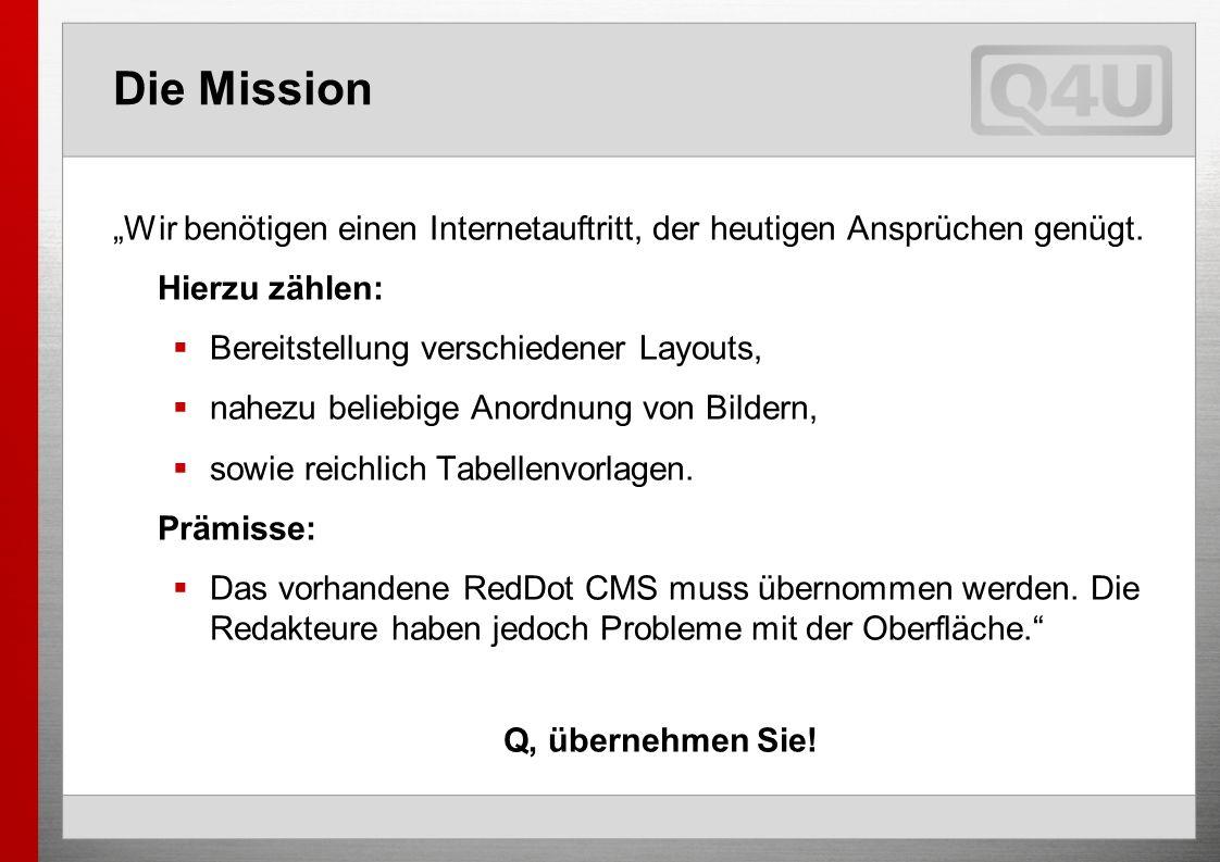 Die Mission Wir benötigen einen Internetauftritt, der heutigen Ansprüchen genügt.