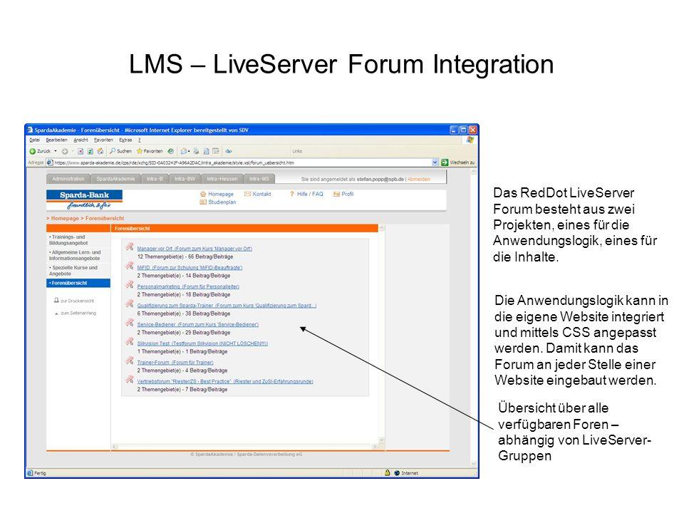 LMS – LiveServer Forum Integration Das RedDot LiveServer Forum besteht aus zwei Projekten, eines für die Anwendungslogik, eines für die Inhalte. Die A