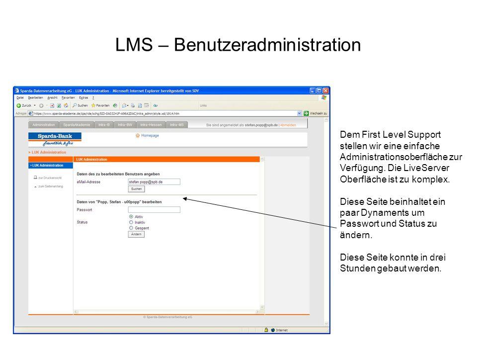 LMS – Benutzeradministration Dem First Level Support stellen wir eine einfache Administrationsoberfläche zur Verfügung. Die LiveServer Oberfläche ist