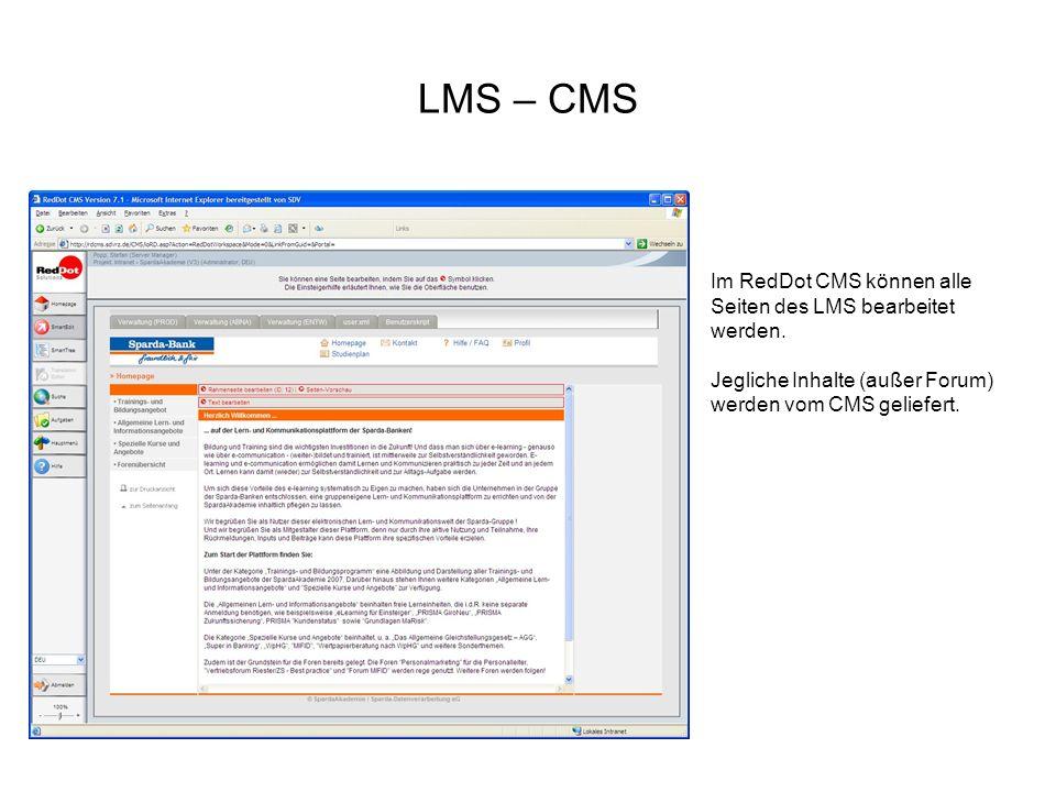 LMS – CMS Im RedDot CMS können alle Seiten des LMS bearbeitet werden. Jegliche Inhalte (außer Forum) werden vom CMS geliefert.