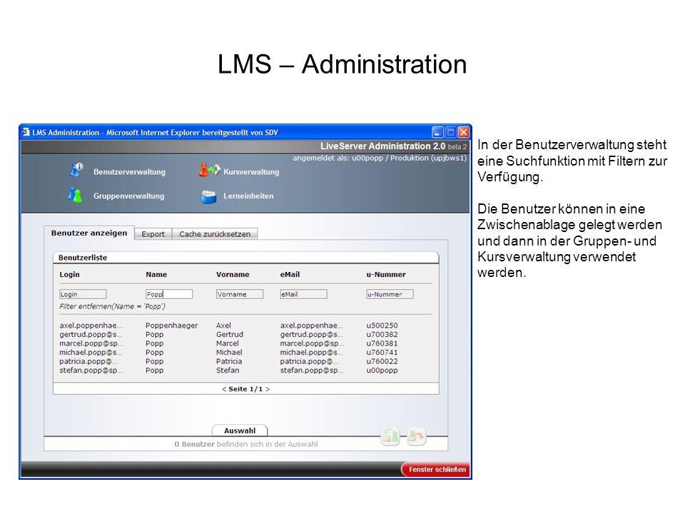 LMS – Administration In der Benutzerverwaltung steht eine Suchfunktion mit Filtern zur Verfügung. Die Benutzer können in eine Zwischenablage gelegt we