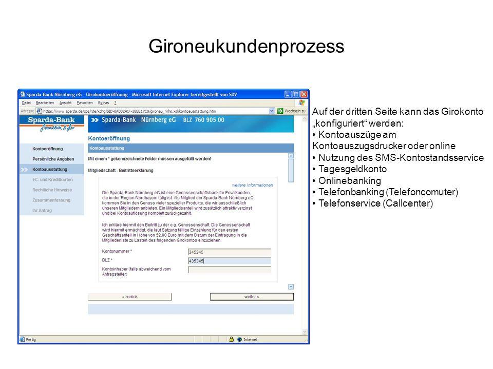 Gironeukundenprozess Auf der dritten Seite kann das Girokonto konfiguriert werden: Kontoauszüge am Kontoauszugsdrucker oder online Nutzung des SMS-Kon