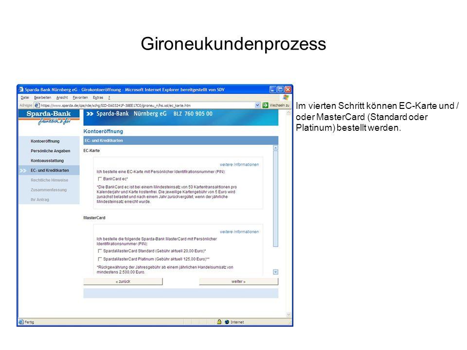 Gironeukundenprozess Im vierten Schritt können EC-Karte und / oder MasterCard (Standard oder Platinum) bestellt werden.
