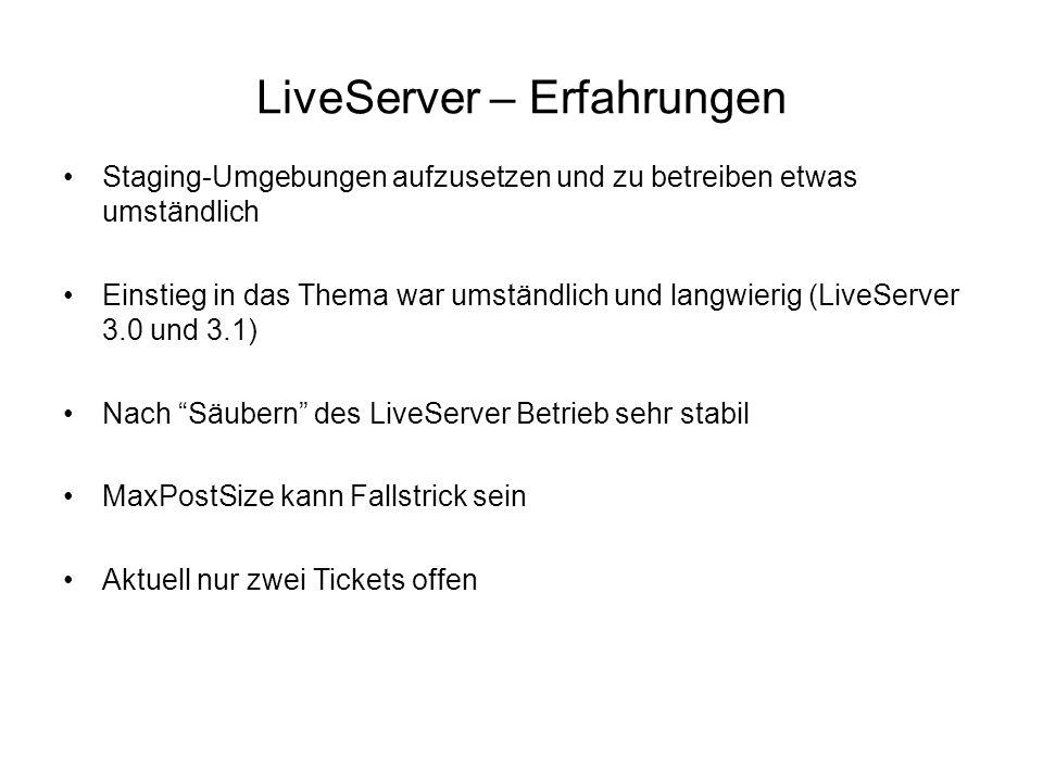 LiveServer – Erfahrungen Staging-Umgebungen aufzusetzen und zu betreiben etwas umständlich Einstieg in das Thema war umständlich und langwierig (LiveS