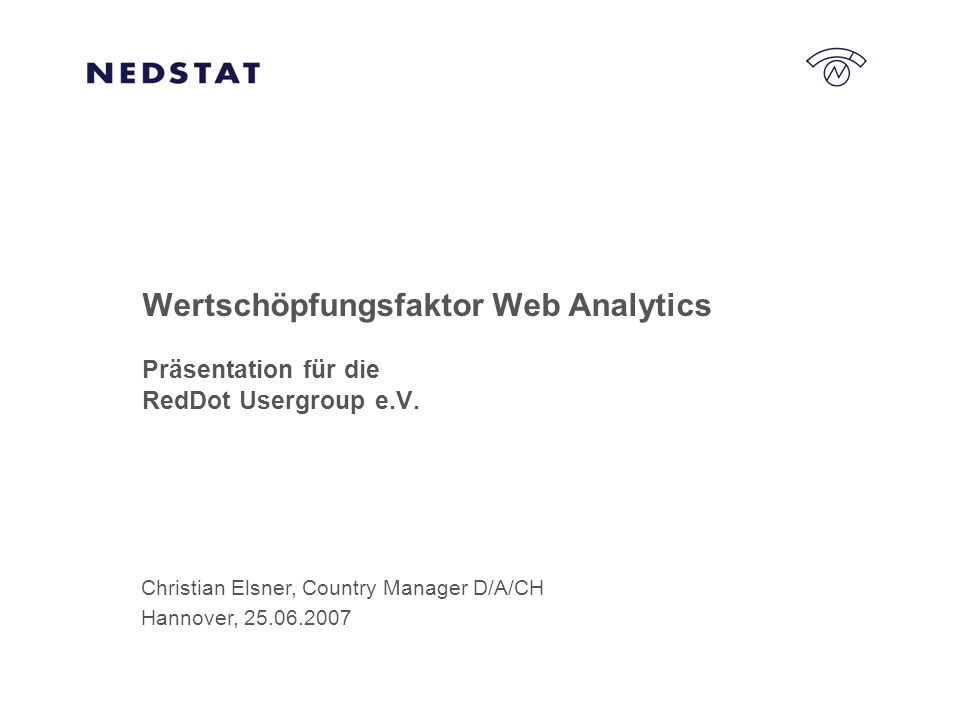 Christian Elsner, Country Manager D/A/CH Hannover, 25.06.2007 Wertschöpfungsfaktor Web Analytics Präsentation für die RedDot Usergroup e.V.