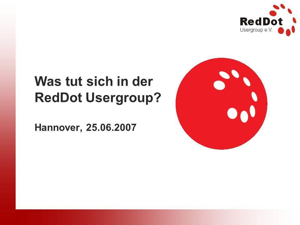 Was tut sich in der RedDot Usergroup? Hannover, 25.06.2007