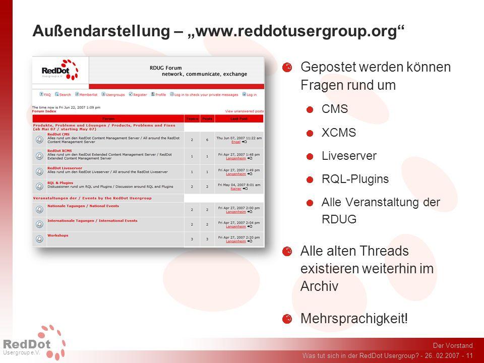 Der Vorstand Was tut sich in der RedDot Usergroup? - 26..02.2007 - 11 RedDot Usergroup e.V. Außendarstellung – www.reddotusergroup.org Gepostet werden