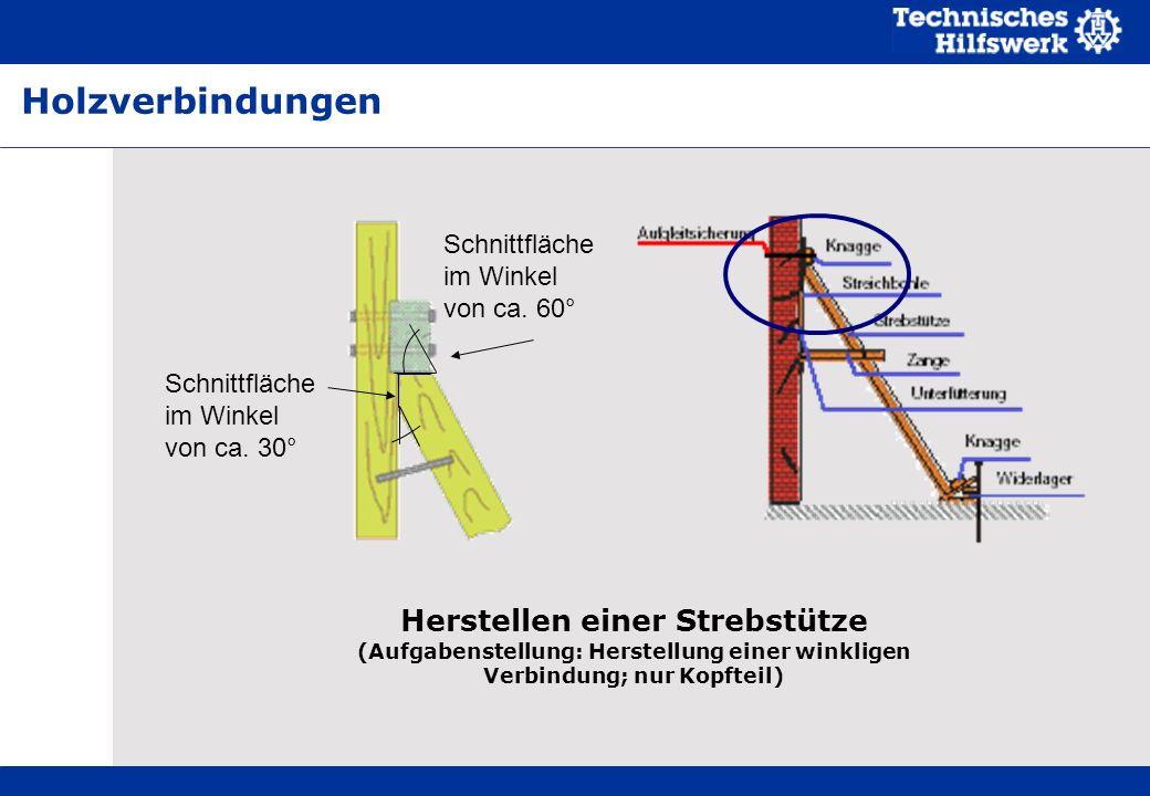 Herstellen einer Strebstütze (Aufgabenstellung: Herstellung einer winkligen Verbindung; nur Kopfteil) Schnittfläche im Winkel von ca.