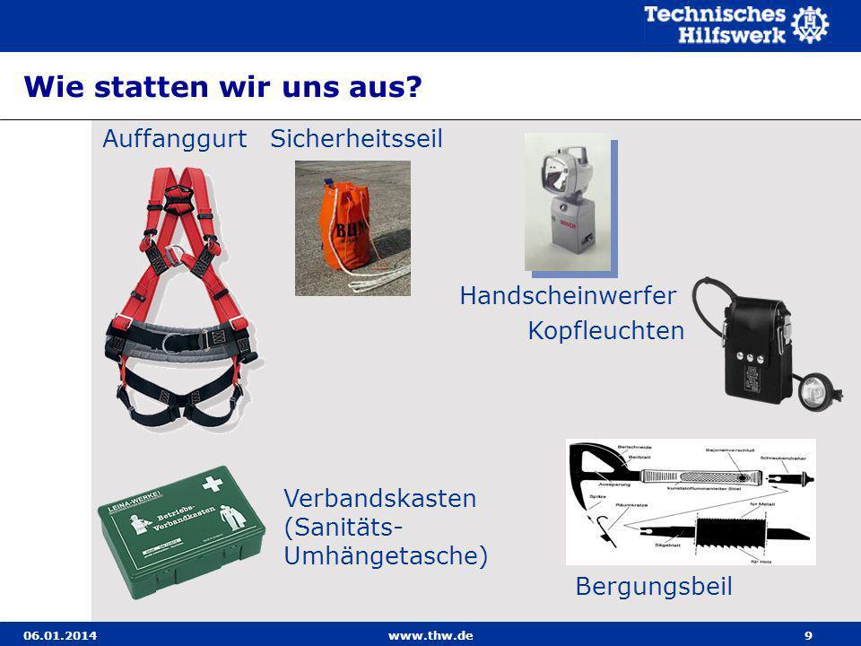 06.01.2014www.thw.de90 Bergeschleppe Bergeschleppe nur zum horizontalen Heraus- oder Weg- schleifen von Verletzten verwenden.