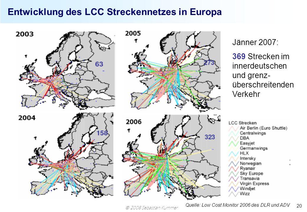 2008 Sebastian Kummer 20 Entwicklung des LCC Streckennetzes in Europa Quelle: Low Cost Monitor 2006 des DLR und ADV Jänner 2007: 369 Strecken im inner