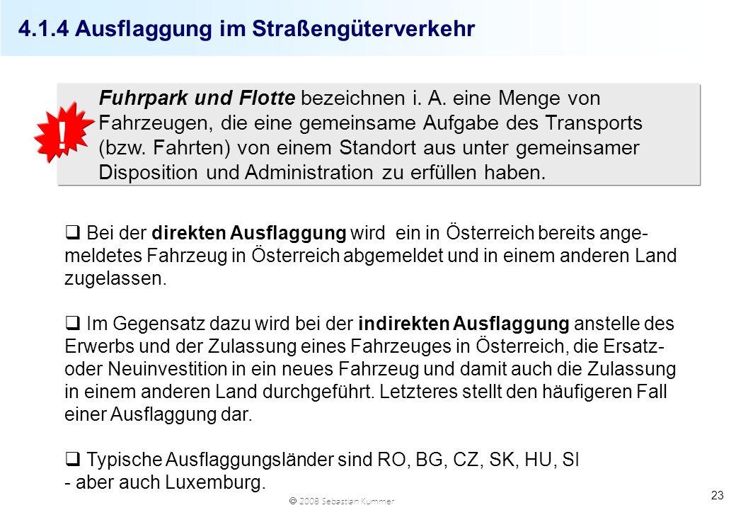 2008 Sebastian Kummer 23 4.1.4 Ausflaggung im Straßengüterverkehr Fuhrpark und Flotte bezeichnen i. A. eine Menge von Fahrzeugen, die eine gemeinsame