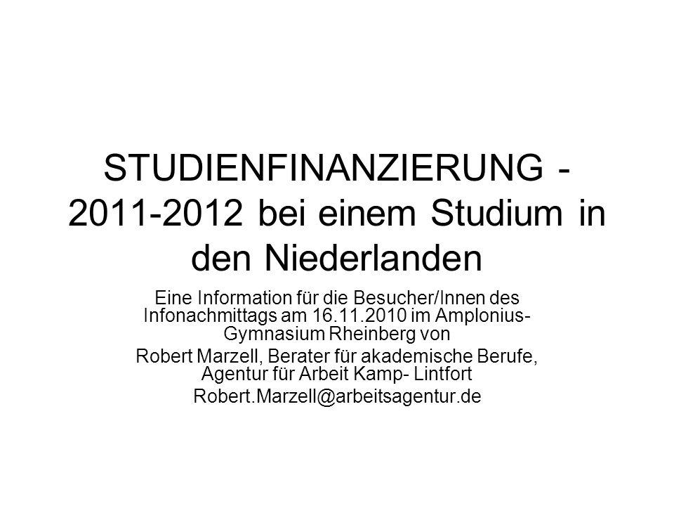 STUDIENFINANZIERUNG - 2011-2012 bei einem Studium in den Niederlanden Eine Information für die Besucher/Innen des Infonachmittags am 16.11.2010 im Amp