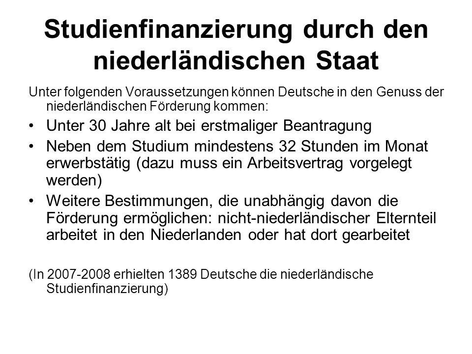 Studienfinanzierung durch den niederländischen Staat Unter folgenden Voraussetzungen können Deutsche in den Genuss der niederländischen Förderung komm