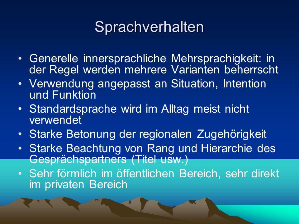 Sprachverhalten Generelle innersprachliche Mehrsprachigkeit: in der Regel werden mehrere Varianten beherrscht Verwendung angepasst an Situation, Inten