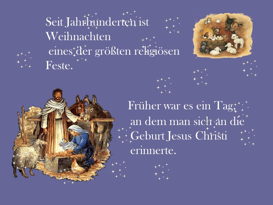 Früher war es ein Tag, an dem man sich an die Geburt Jesus Christi erinnerte. Seit Jahrhunderten ist Weihnachten eines der größten religiösen Feste.