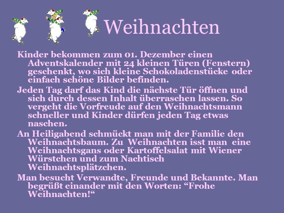 Weihnachten Kinder bekommen zum 01. Dezember einen Adventskalender mit 24 kleinen Türen (Fenstern) geschenkt, wo sich kleine Schokoladenstücke oder ei
