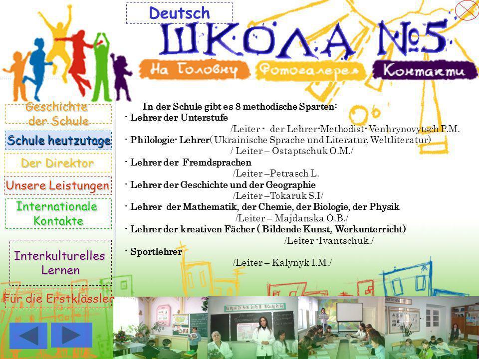 In der Schule gibt es 8 methodische Sparten: - Lehrer der Unterstufe /Leiter - der Lehrer-Methodist- Venhrynovytsch P.M. - Philologie- Lehrer( Ukraini