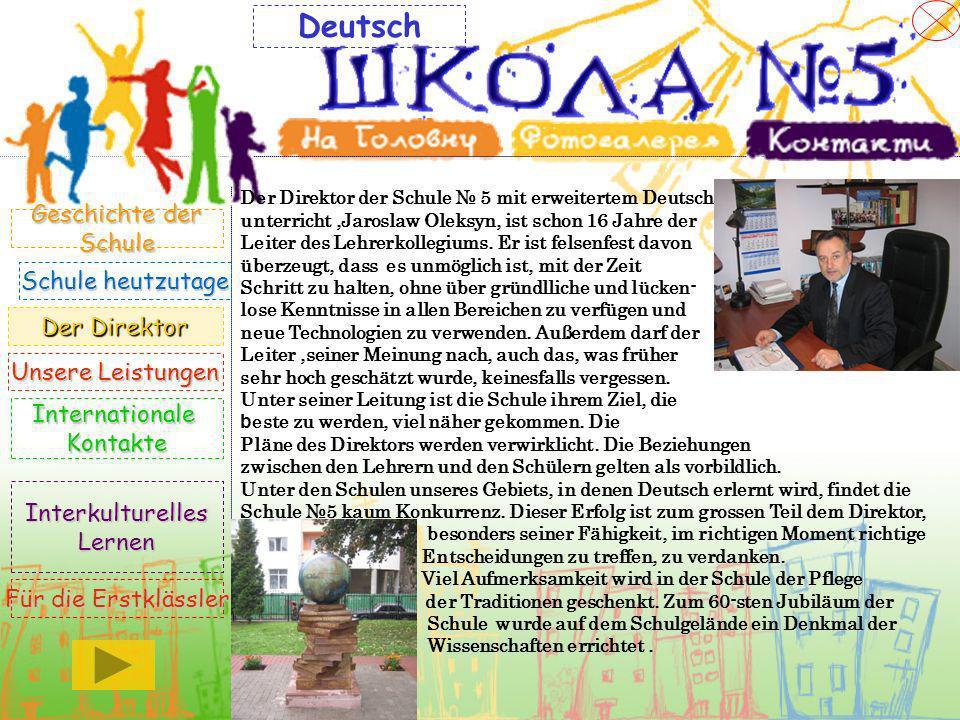 Der Direktor der Schule 5 mit erweitertem Deutsch- unterricht,Jaroslaw Oleksyn, ist schon 16 Jahre der Leiter des Lehrerkollegiums. Er ist felsenfest