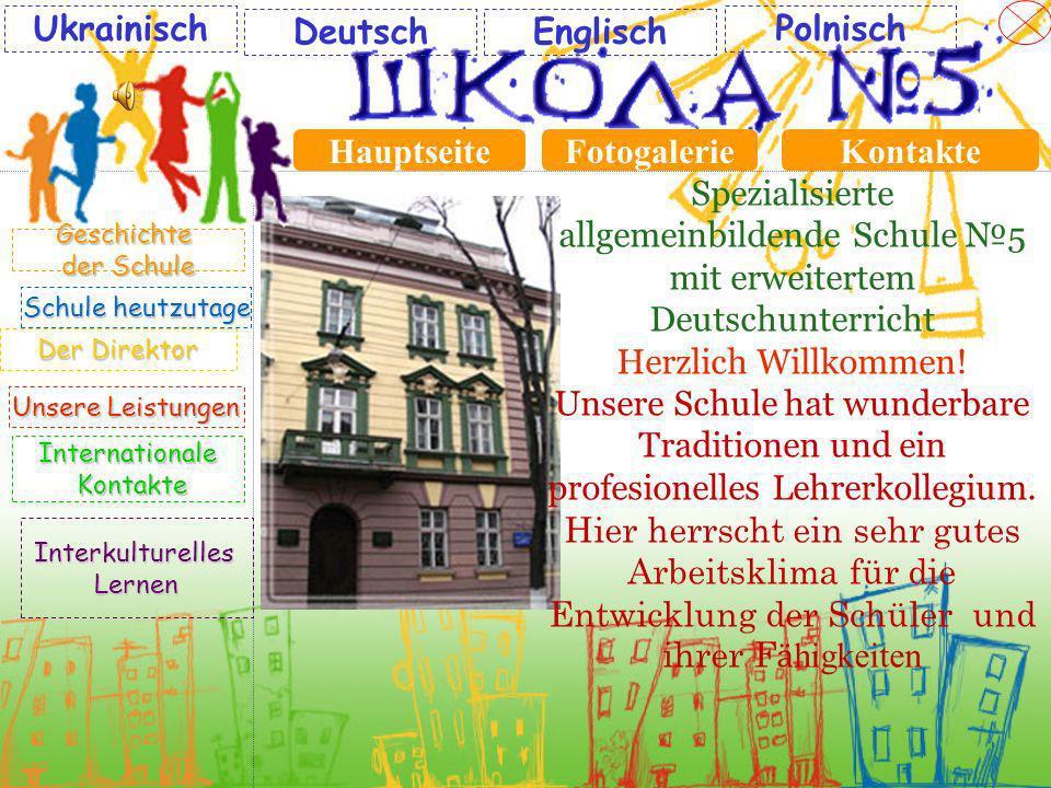 Der Direkter Der Direkter Geschichte der Schule der Schule heutzutage Schule heutzutage Unsere Leistungen Unsere Leistungen Internationale Kontakte Interkulturelles Lernen Für die Erstklässler Für die Erstklässler Deutsch