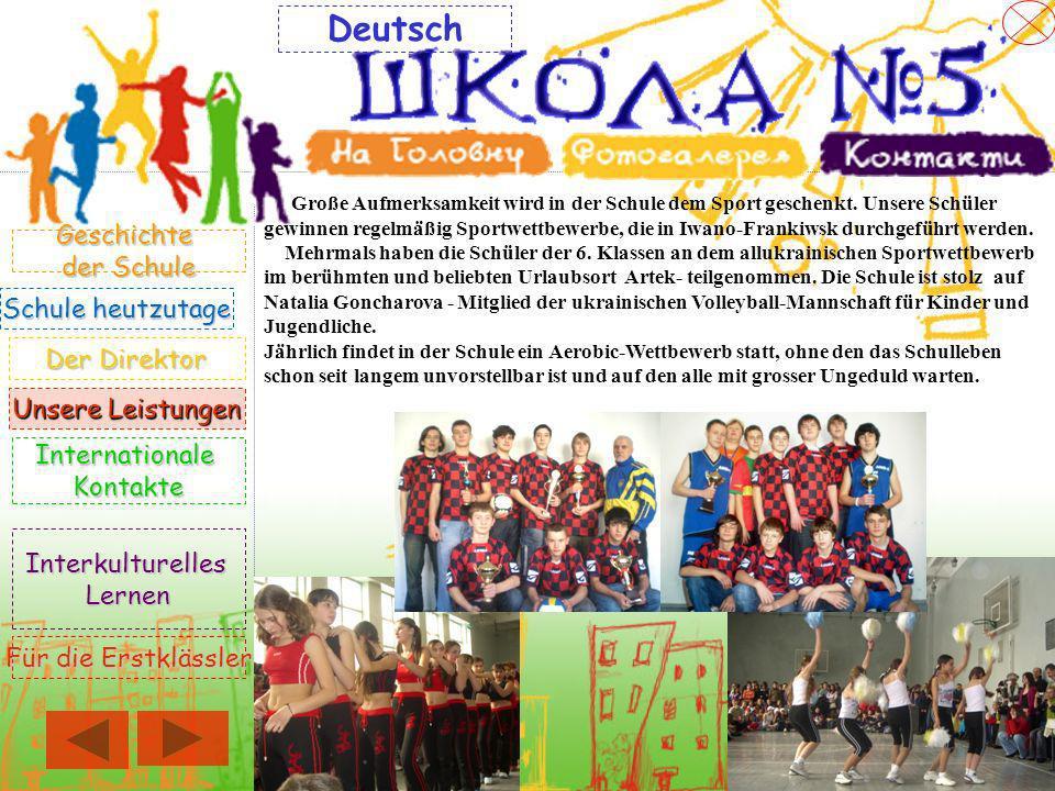 Große Aufmerksamkeit wird in der Schule dem Sport geschenkt. Unsere Schüler gewinnen regelmäßig Sportwettbewerbe, die in Iwano-Frankiwsk durchgeführt