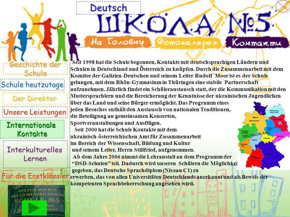 Seit 1998 hat die Schule begonnen, Kontakte mit deutschsprachigen Ländern und Schulen in Deutschland und Ȍ sterreich zu knüpfen. Durch die Zusammenarb