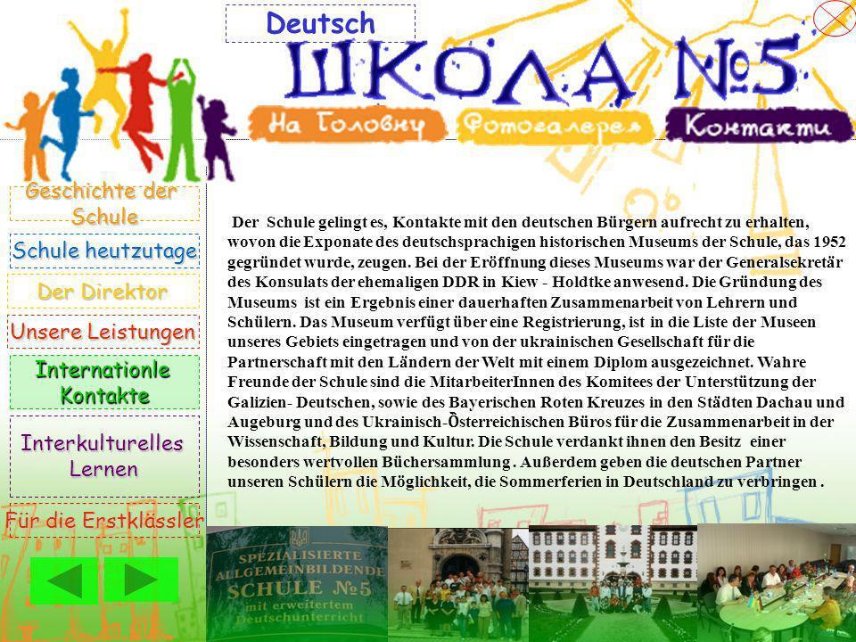 Der Schule gelingt es, Kontakte mit den deutschen Bürgern aufrecht zu erhalten, wovon die Exponate des deutschsprachigen historischen Museums der Schu
