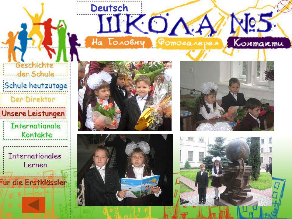 Der Direktor Der Direktor Geschichte der Schule der Schule heutzutage Schule heutzutage Unsere Leistungen Unsere Leistungen Internationale Kontakte Ko